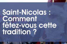 Saint-Nicolas : Comment fêtez-vous cette tradition ?