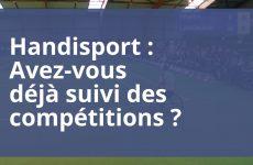 Handisport : Avez-vous déjà suivi des compétitions ?