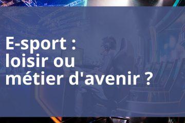 E-sport : loisir ou métier d'avenir ?