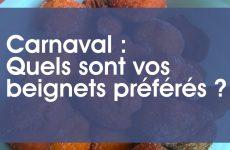 Carnaval :quels sont vos beignets préférés ?