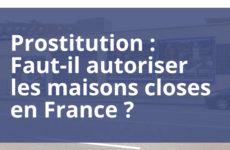 Faut-il autoriser les maisons closes en France ?